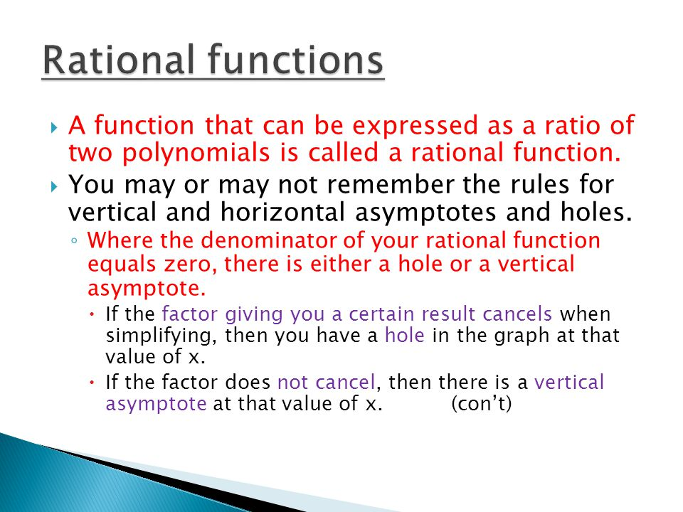  A function that can be expressed as a ratio of two polynomials is called a rational function.