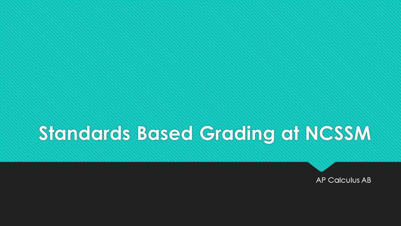 Standards Based Grading at NCSSM AP Calculus AB