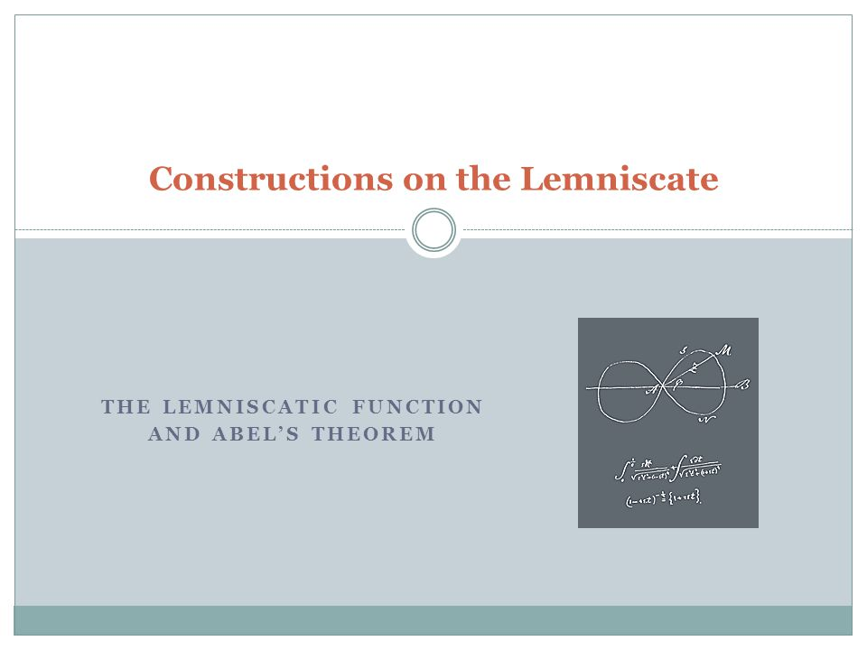 THE LEMNISCATIC FUNCTION AND ABEL'S THEOREM Constructions on the Lemniscate