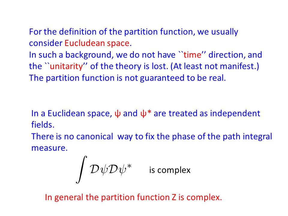 For the definition of the partition function, we usually consider Eucludean space.