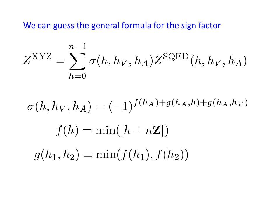We can guess the general formula for the sign factor