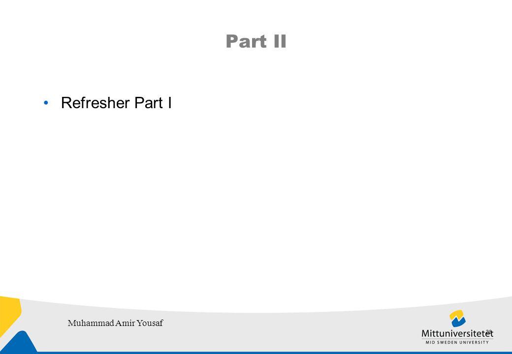 Part II Refresher Part I Muhammad Amir Yousaf 26