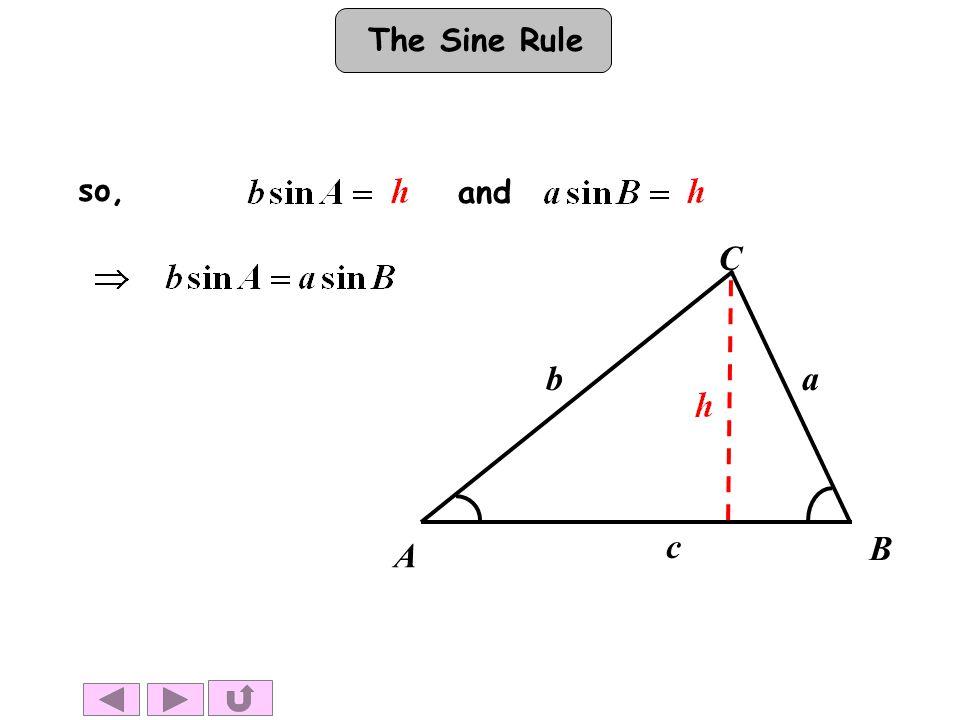 The Sine Rule so, and A B C ba c
