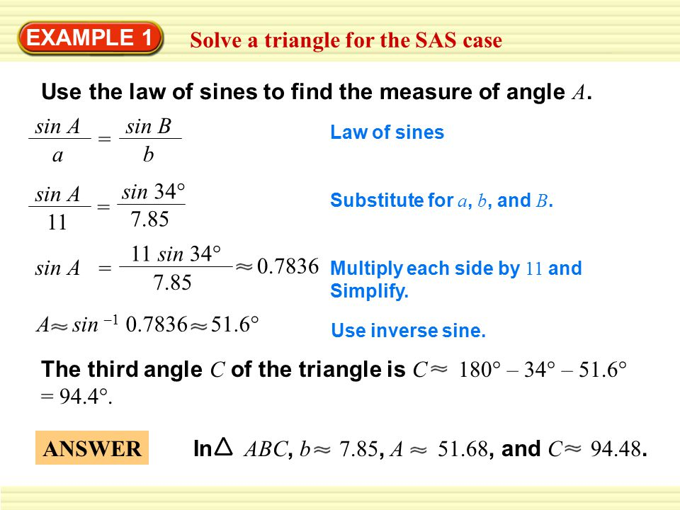 EXAMPLE 1 Solve a triangle for the SAS case Use the law of sines to find the measure of angle A.