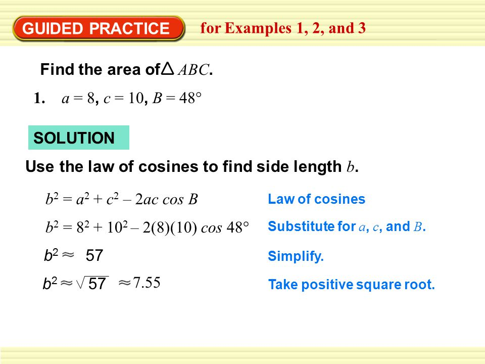 GUIDED PRACTICE for Examples 1, 2, and 3 Find the area of ABC.