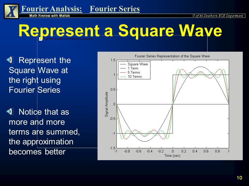 Fourier Analysis:Fourier Series 9 What is Fourier Series ? n Fourier Series is a technique developed by J. Fourier. n This technique (studied by Fouri
