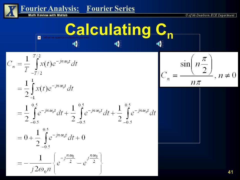 Fourier Analysis:Fourier Series 40 Finding C o(avg) C o(avg) = 0.5 00 The area under x(t) from -1 to -.5 and from.5 to 1 is zero.