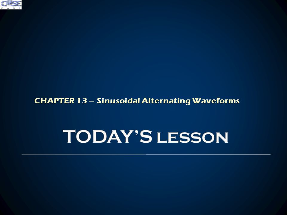 CHAPTER 13 – Sinusoidal Alternating Waveforms
