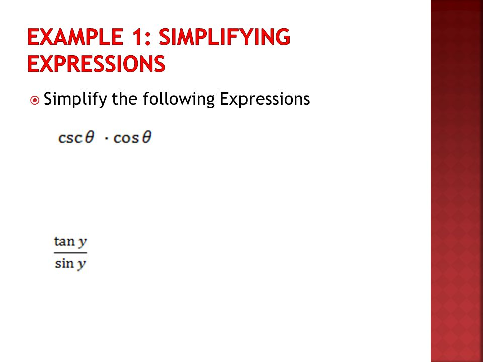  Simplify the following Expressions