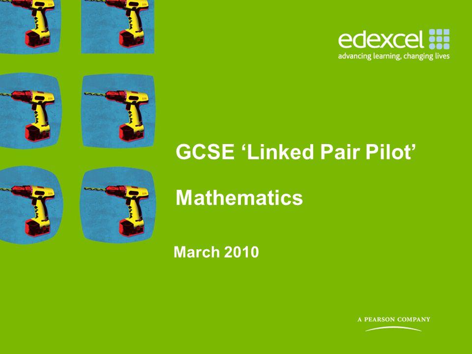 GCSE 'Linked Pair Pilot' Mathematics March 2010