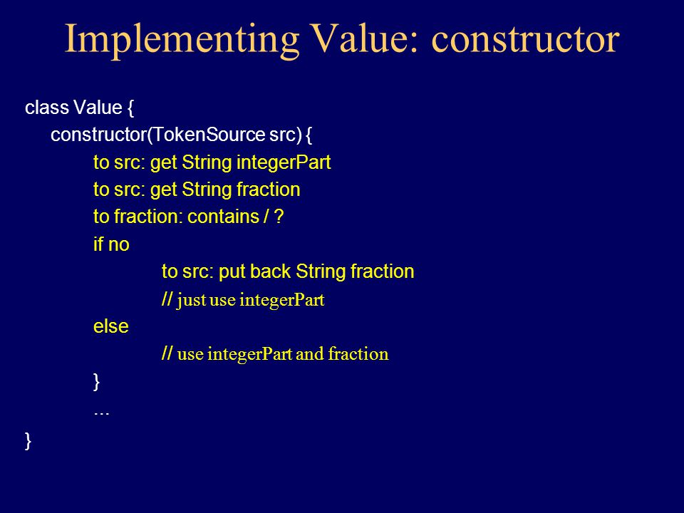 Implementing Value class Value { Value create(TokenSource src) { } void increase(Value v) { } void multiply(Number n) { } void print() { } }