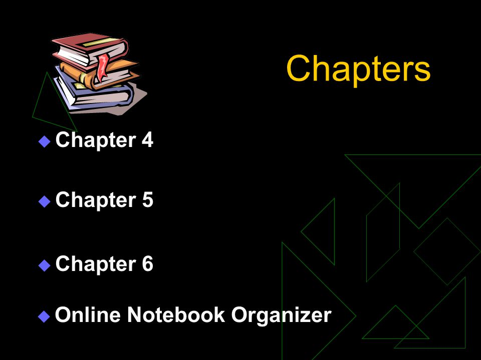 Chapters  Chapter 5 Chapter 5  Chapter 6 Chapter 6  Chapter 4 Chapter 4  Online Notebook Organizer Online Notebook Organizer