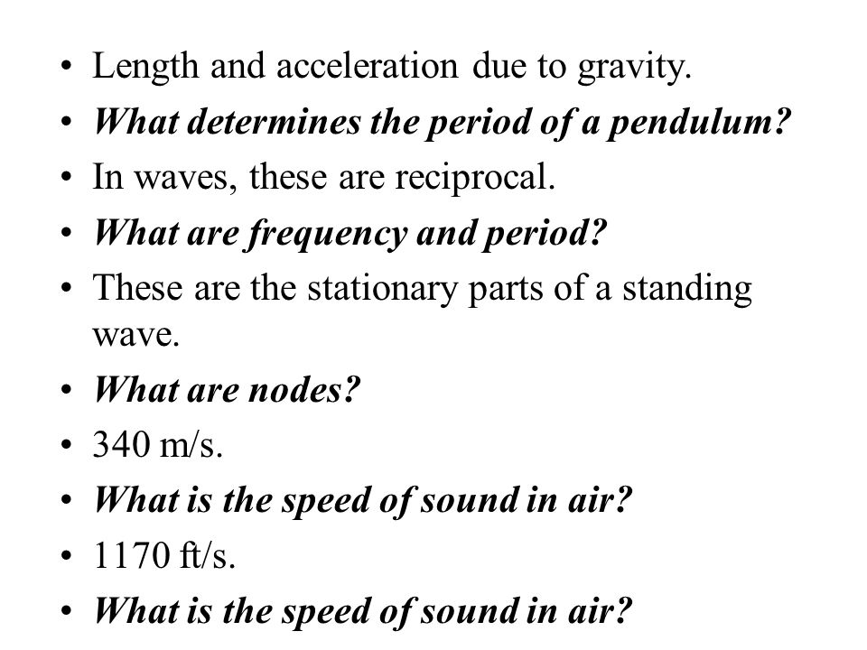 The distance between successive, identical parts of a wave. What is wavelength? It travels through gases, liquids, and solids, but not vacuum. What is