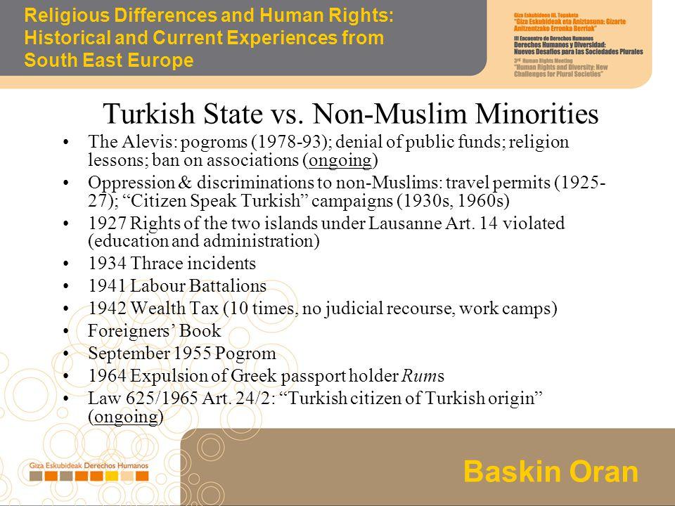Los programas de desarrollo solidario Baskin Oran Religious Differences and Human Rights: Historical and Current Experiences from South East Europe Closure of Phanar's Halki Seminar (1971; private uni. , Law 625 Art.