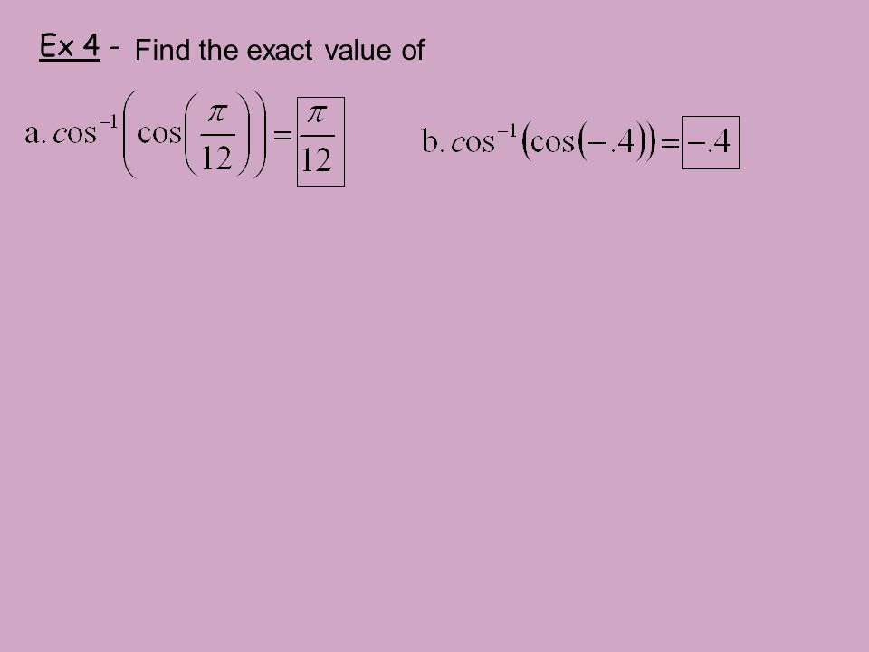 Ex 4 - Find the exact value of