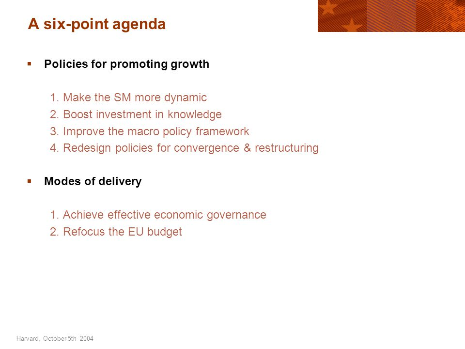 Harvard, October 5th 2004 A six-point agenda  Policies for promoting growth 1.