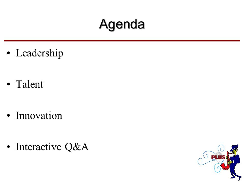 Agenda Leadership Talent Innovation Interactive Q&A