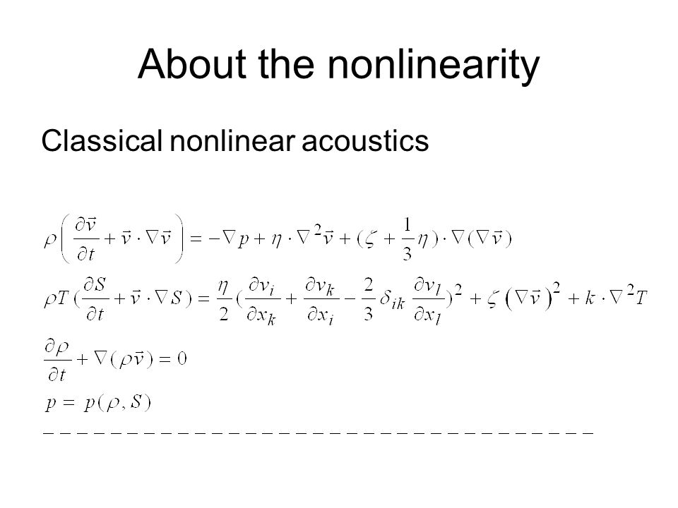 About the nonlinearity Classical nonlinear acoustics