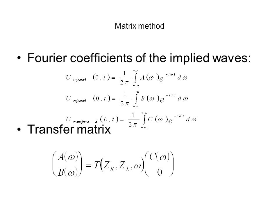 Matrix method Fourier coefficients of the implied waves: Transfer matrix