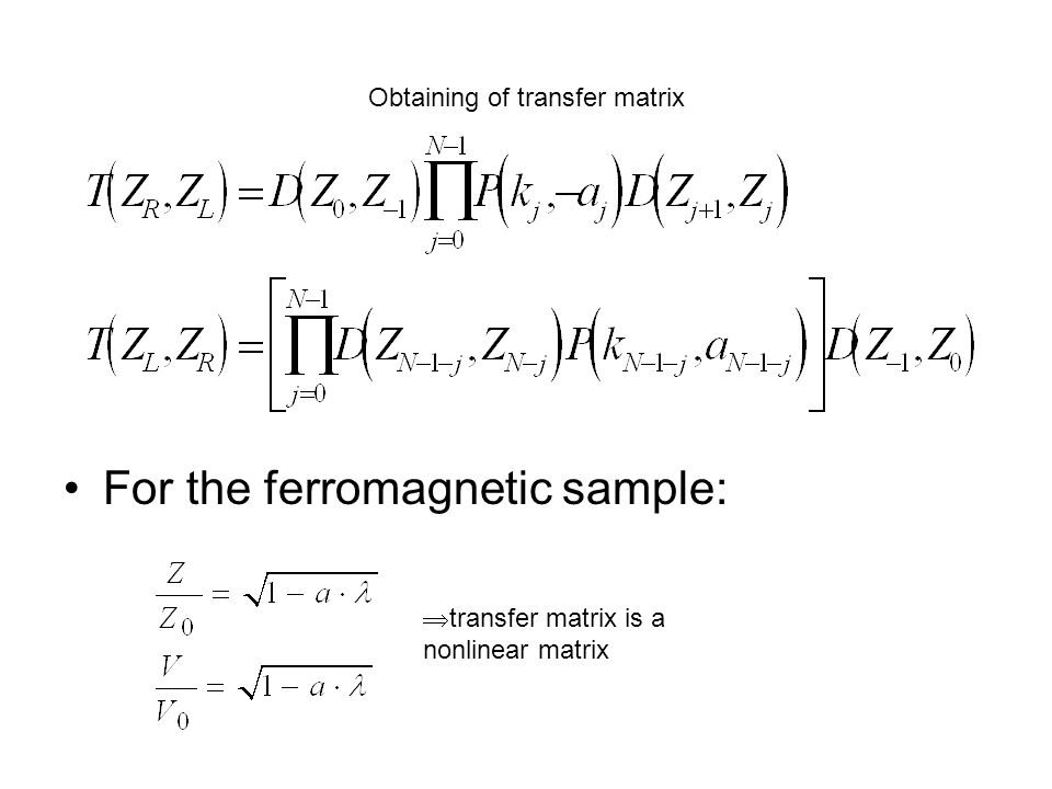 Obtaining of transfer matrix For the ferromagnetic sample:  transfer matrix is a nonlinear matrix