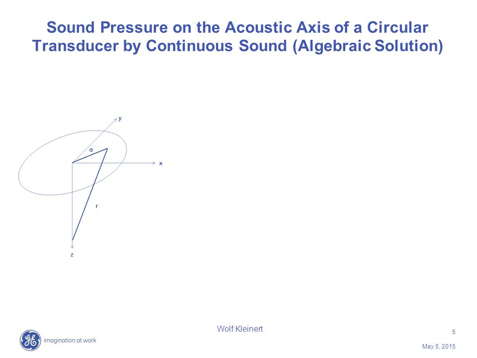 5 May 5, 2015 Wolf Kleinert Sound Pressure on the Acoustic Axis of a Circular Transducer by Continuous Sound (Algebraic Solution)