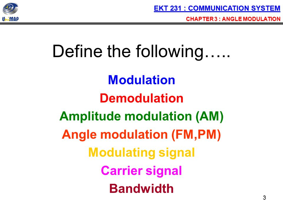 24 Example 3.2 (a)An FM modulator with m=1 Modulating signal V m (t)=V m sin(2π1000t) Unmodulated carrier V c (t)=10sin(2π500kt) Determine (i)Number of sets of significant side frequencies (Ans: 1 carrier + 3 sets sides freq.) (ii)Their amplitudes (iii)Draw the frequency spectrum Hint: (i), (ii), (iii) use table of Bessel functions of the First Kind, J n m EKT 231 : COMMUNICATION SYSTEM CHAPTER 3 : ANGLE MODULATION