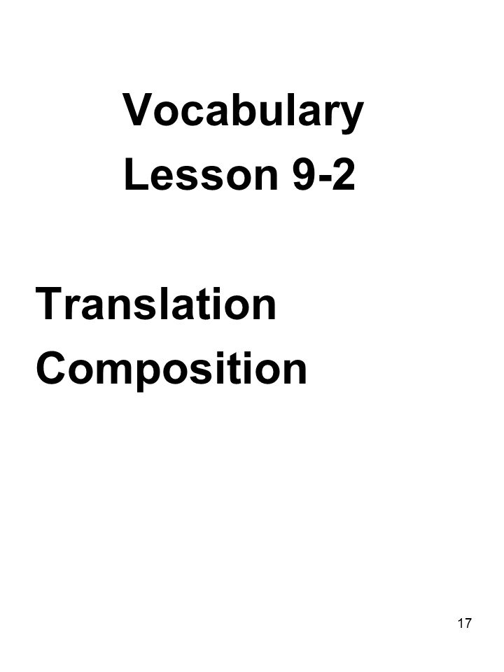 17 Vocabulary Lesson 9-2 Translation Composition