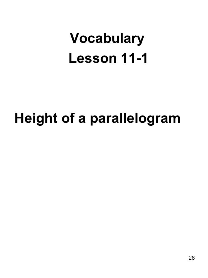 28 Vocabulary Lesson 11-1 Height of a parallelogram