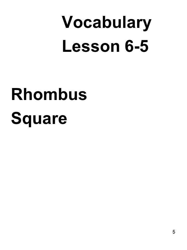 5 Vocabulary Lesson 6-5 Rhombus Square