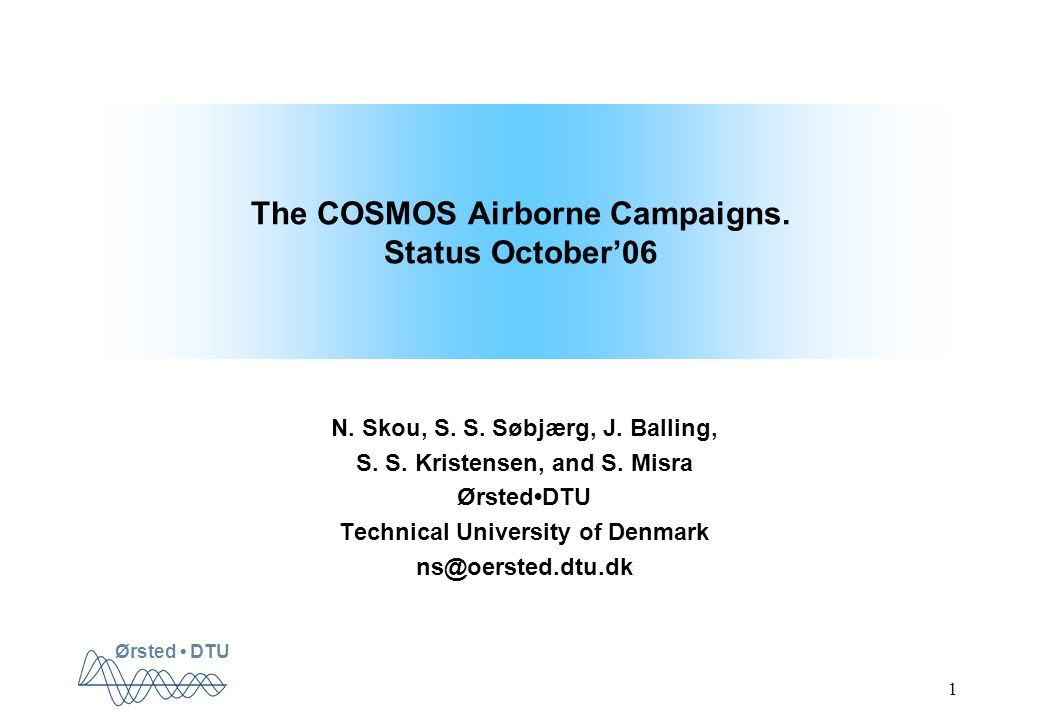 Ørsted DTU 1 The COSMOS Airborne Campaigns. Status October'06 N.