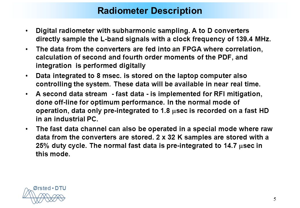 Ørsted DTU 5 Radiometer Description Digital radiometer with subharmonic sampling.