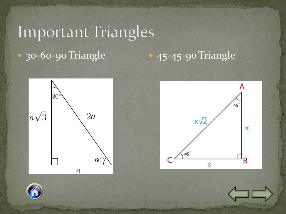 30-60-90 Triangle 45-45-90 Triangle