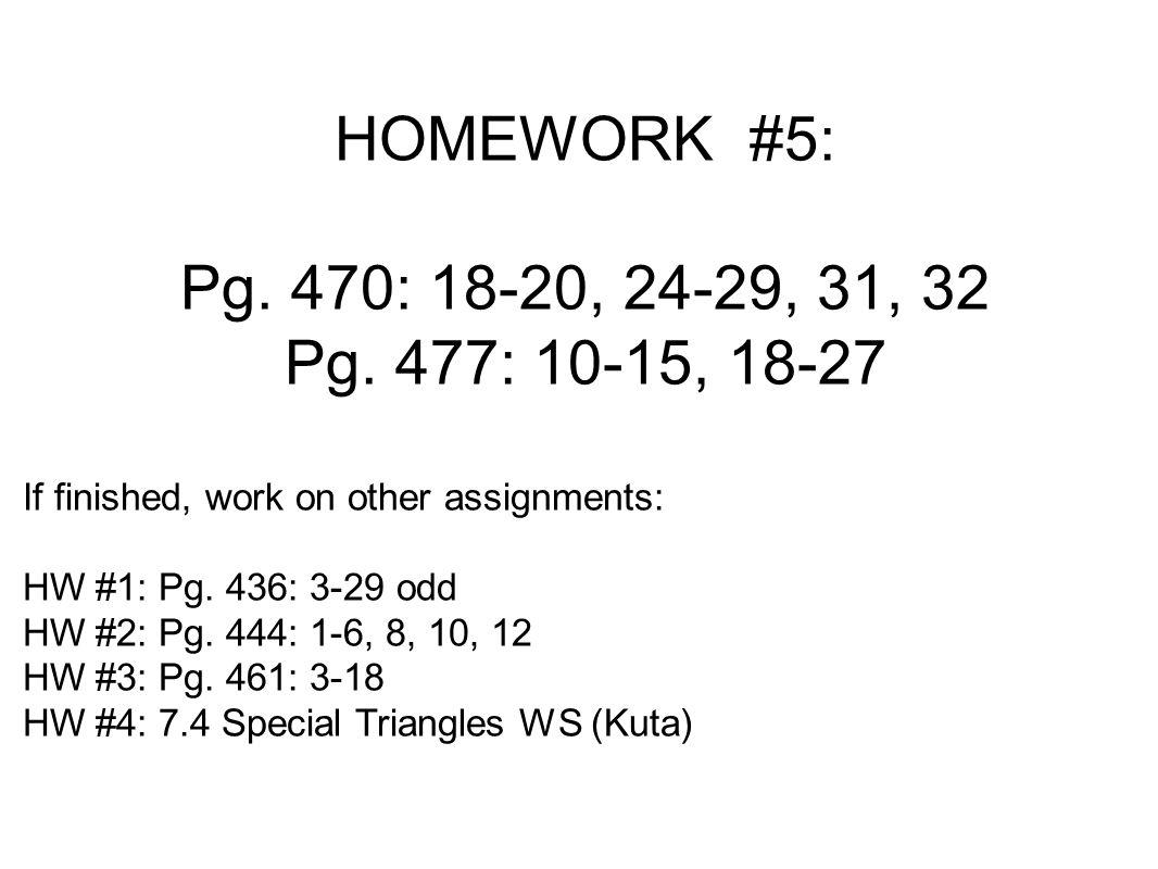 HOMEWORK #5: Pg. 470: 18-20, 24-29, 31, 32 Pg.
