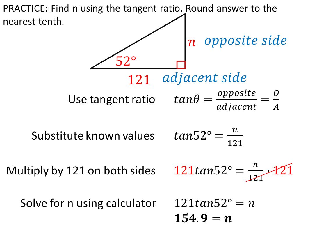 PRACTICE: Find n using the tangent ratio. Round answer to the nearest tenth.
