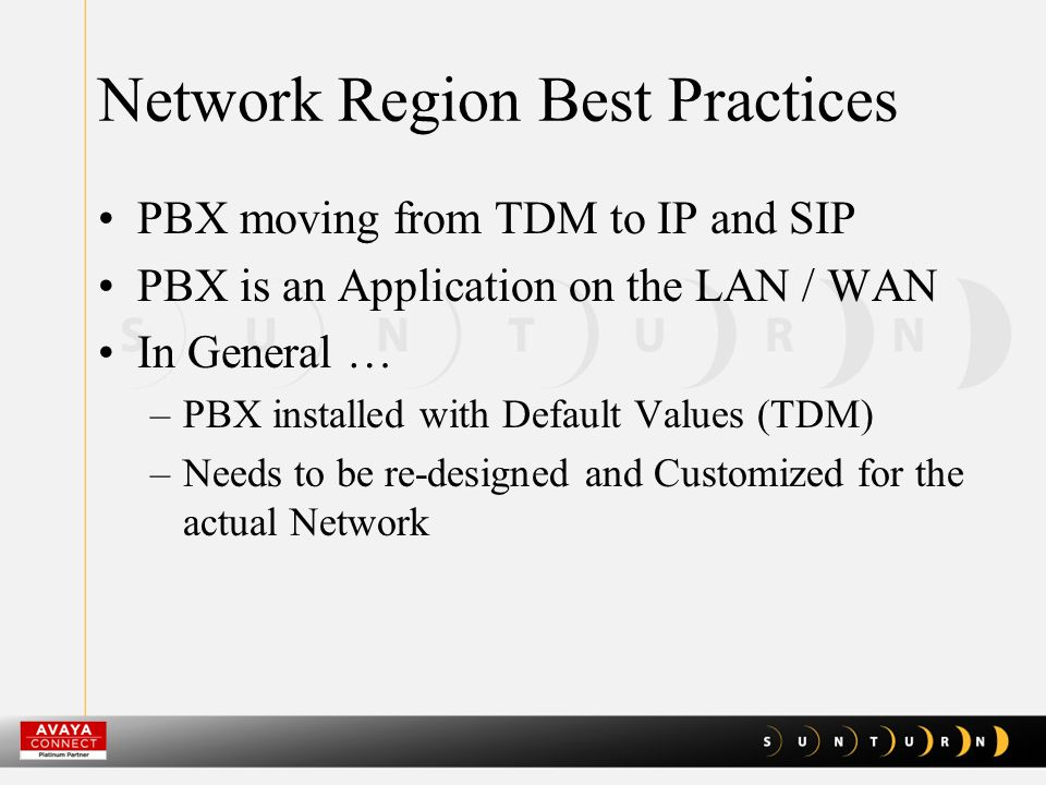 Network Region Best Practices PROCR Network Regions (how things talk) Codec Sets (sine wave to 1's and 0's) LAN, WAN, SIP Transcoding - Voice Mail, Call Recording, SBC's End to End Quality of Service
