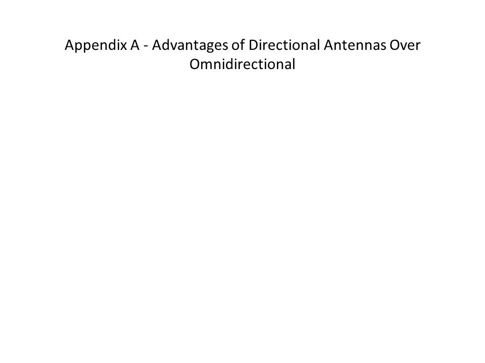 Appendix A - Advantages of Directional Antennas Over Omnidirectional