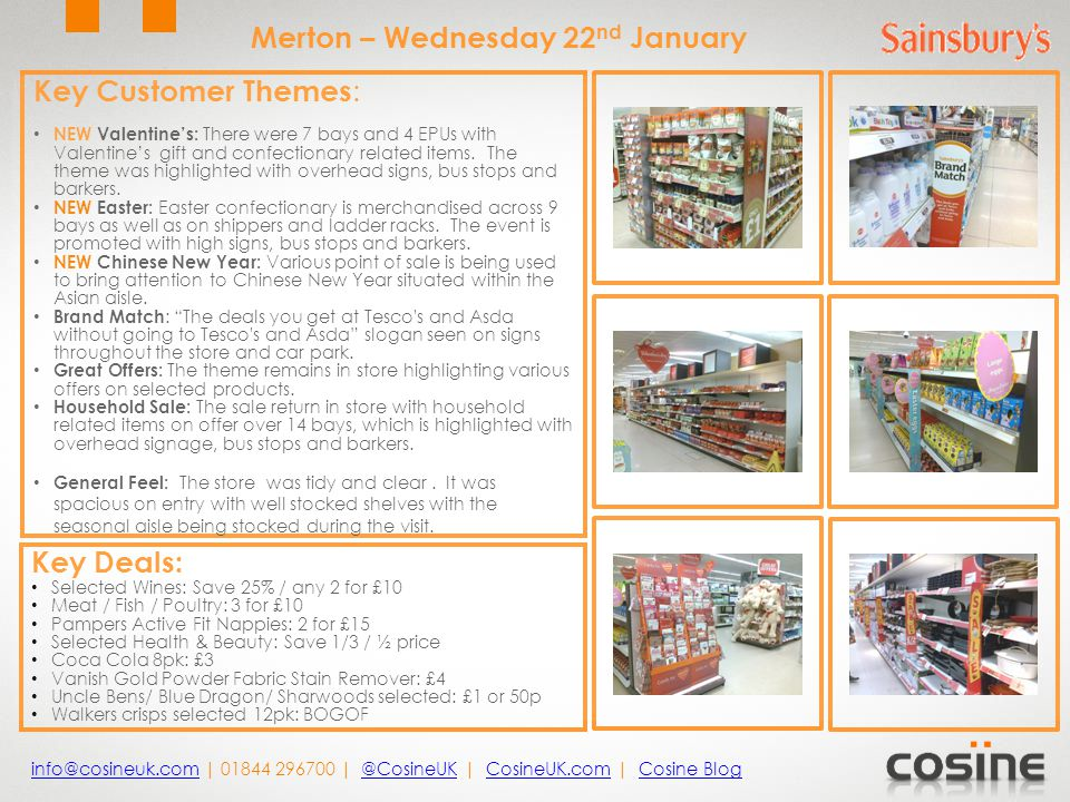 Key Customer Themes : NEW Valentine's: There were 7 bays and 4 EPUs with Valentine's gift and confectionary related items.