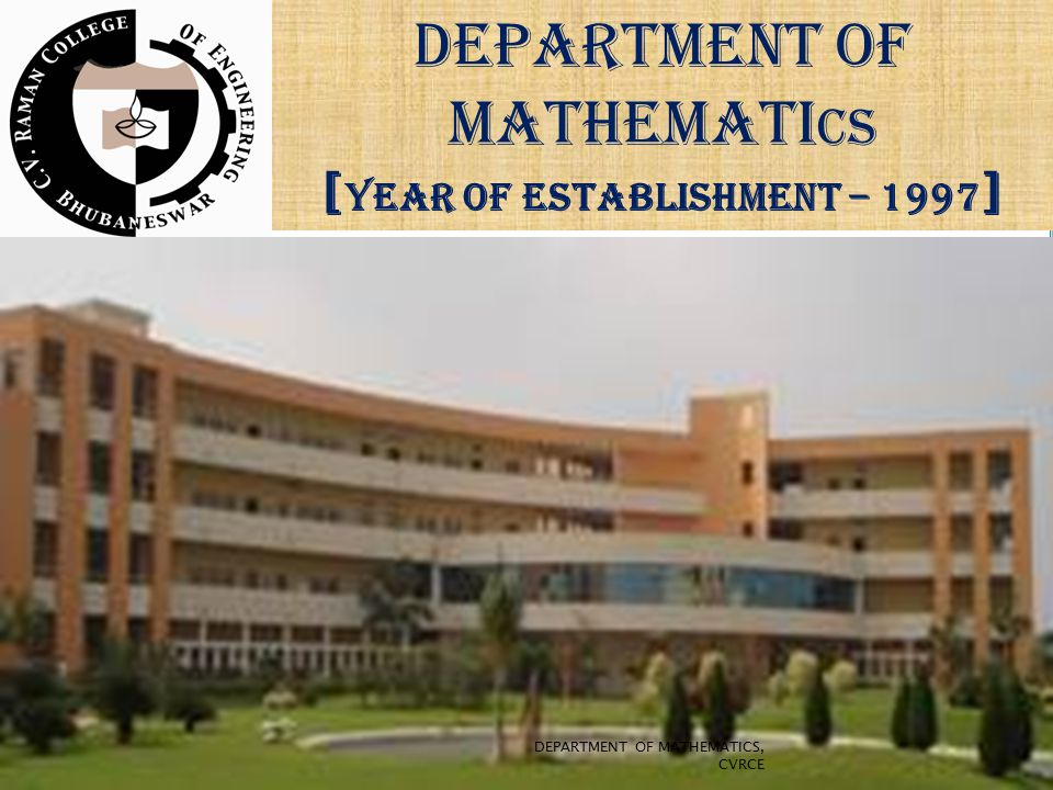 DEPARTMENT OF MATHEMATI CS [ YEAR OF ESTABLISHMENT – 1997 ] DEPARTMENT OF MATHEMATICS, CVRCE