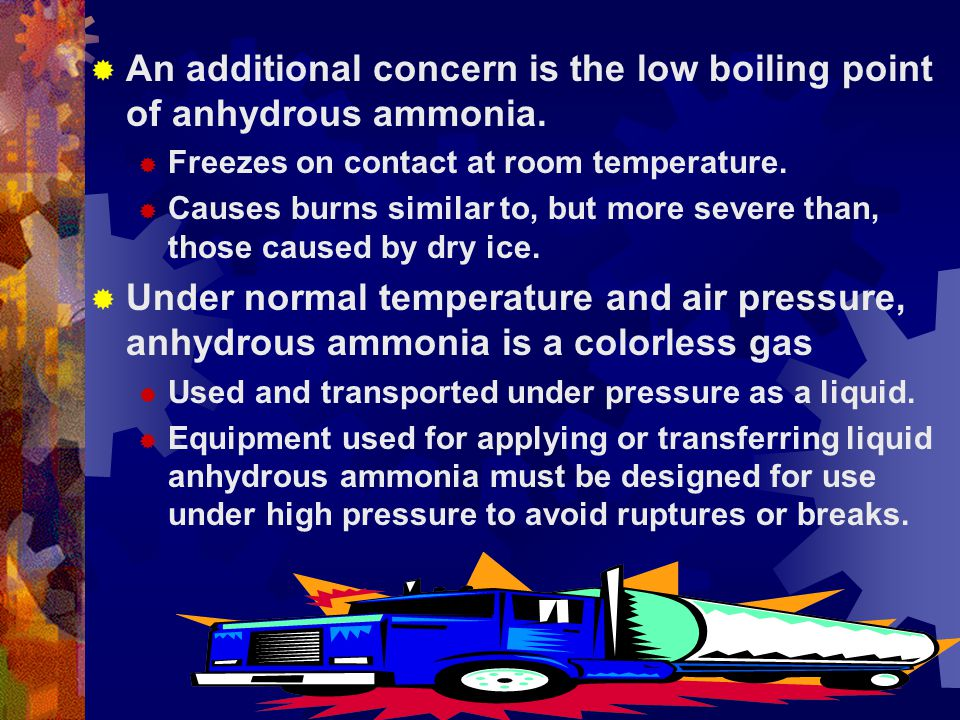 Anhydrous ammonia has a distinct odor, which humans can detect in concentrations as small as 5 parts per million (ppm).
