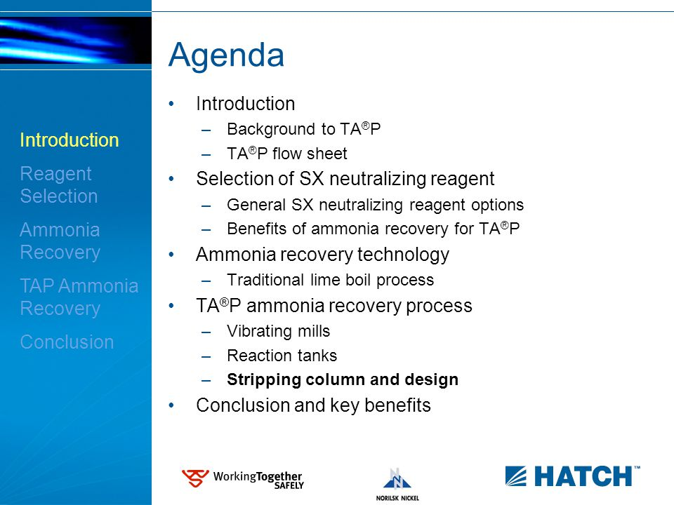 2 Agenda Introduction –Background to TA ® P –TA ® P flow sheet Selection of SX neutralizing reagent –General SX neutralizing reagent options –Benefits