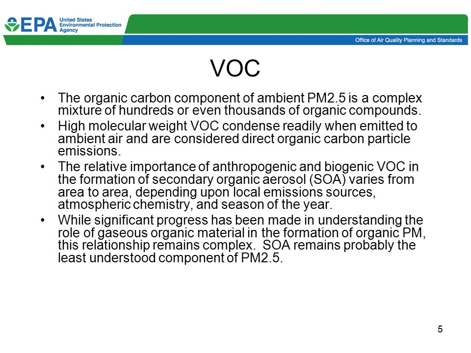 6 VOC (cont.) Organic carbon typically exhibits higher mass during the summer, when photochemical SOA formation and biogenic VOC emissions are highest.