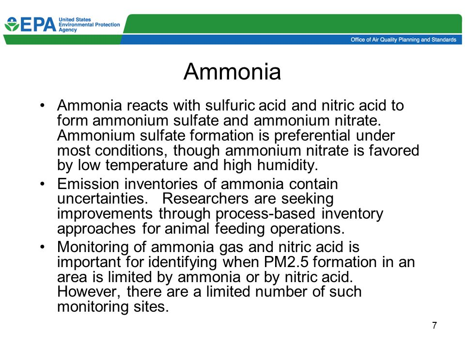 7 Ammonia Ammonia reacts with sulfuric acid and nitric acid to form ammonium sulfate and ammonium nitrate.