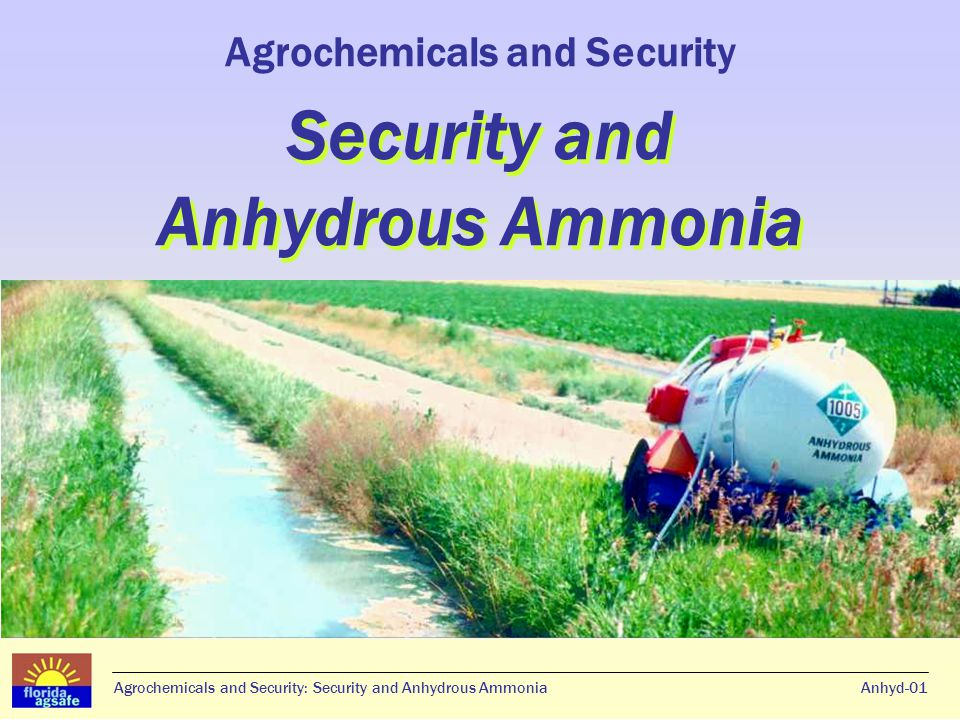 Agrochemicals and Security: Security and Anhydrous AmmoniaAnhyd-01 Security and Anhydrous Ammonia Agrochemicals and Security Security and Anhydrous Ammonia