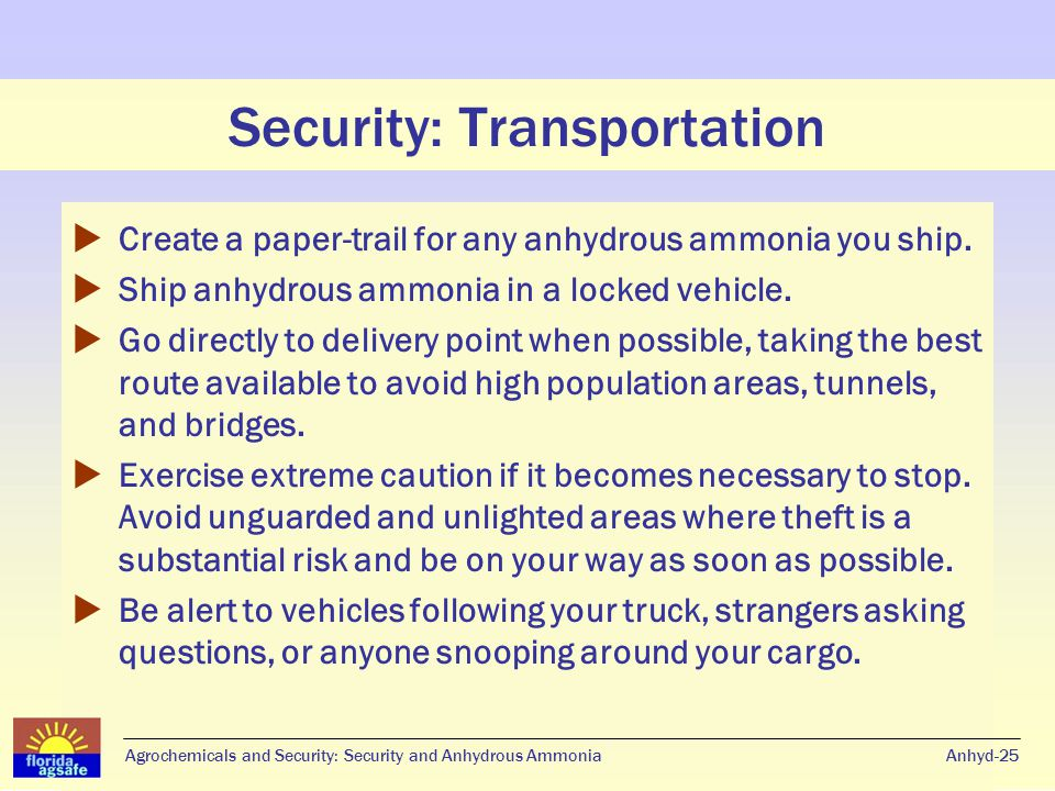 Security: Transportation Anhyd-25  Create a paper-trail for any anhydrous ammonia you ship.