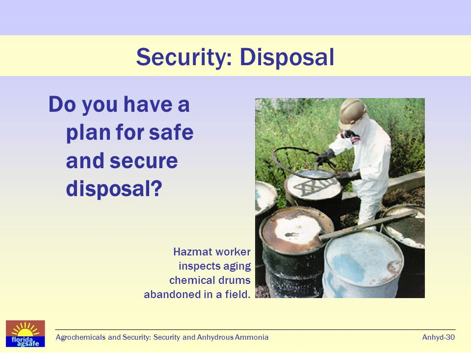 Security: Disposal Do you have a plan for safe and secure disposal.
