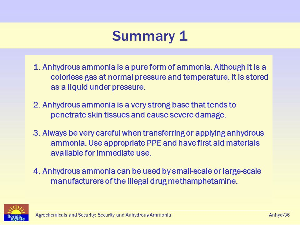 Summary 1 Anhyd-36 1. Anhydrous ammonia is a pure form of ammonia.