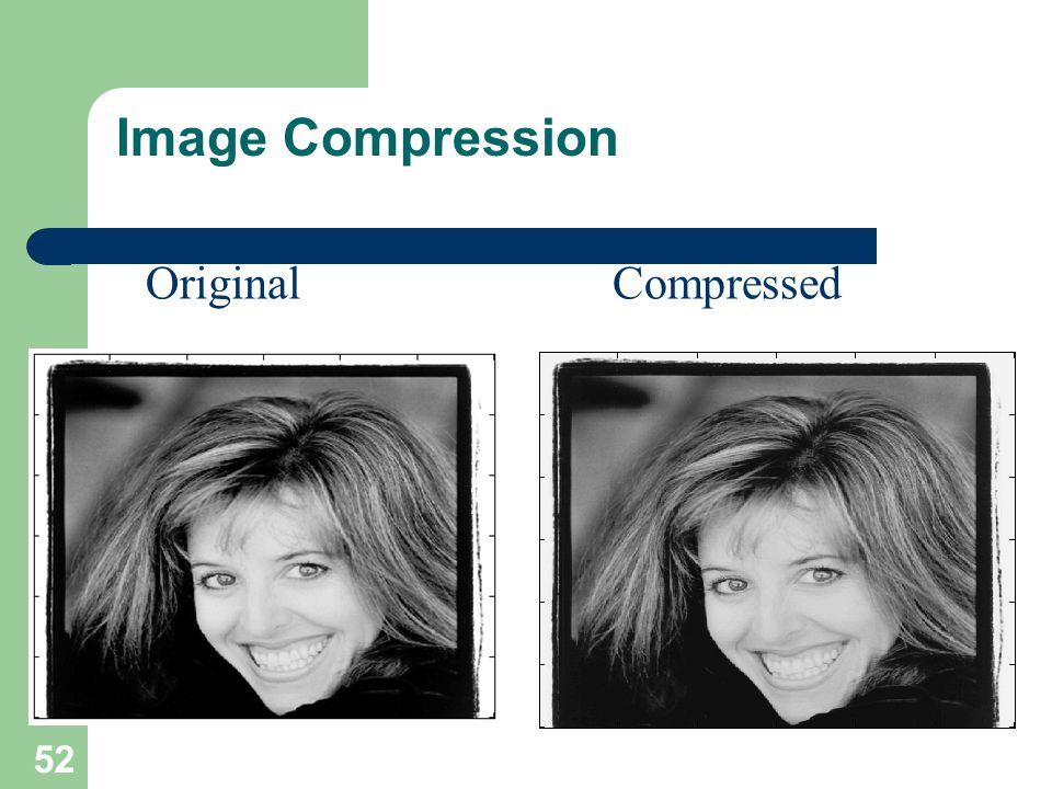 Image Compression Original Compressed 52