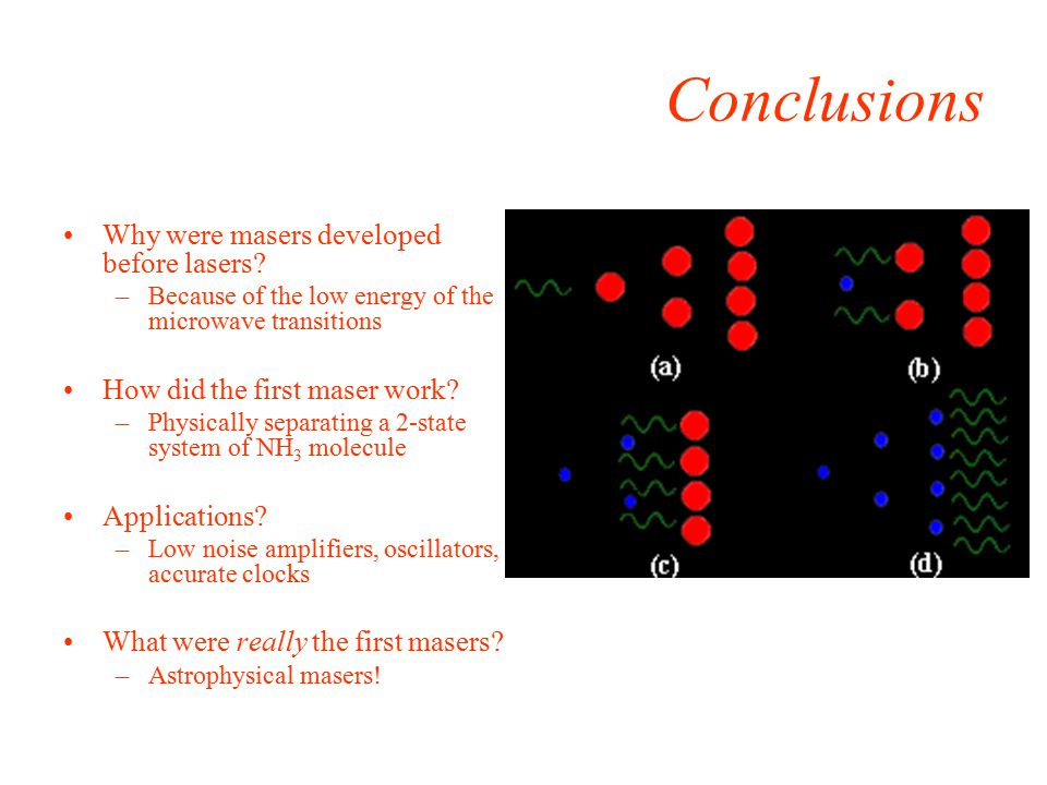 Conclusions Why were masers developed before lasers.
