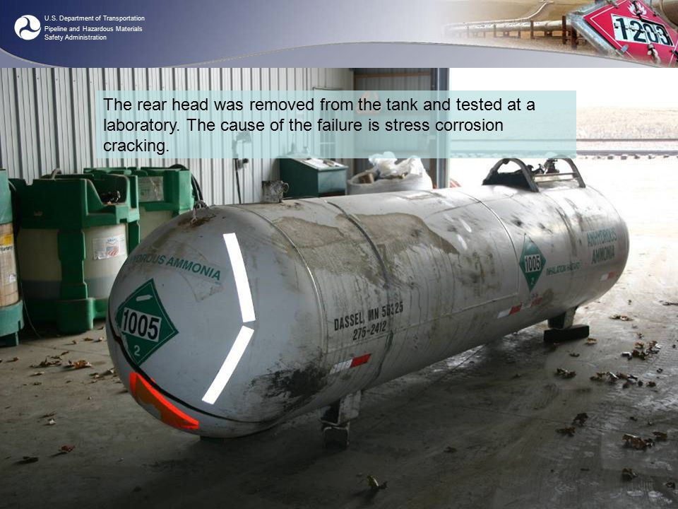 U.S. Department of Transportation Pipeline and Hazardous Materials Safety Administration OHME Central RegionPHH-43.8 - 16 - The rear head was removed