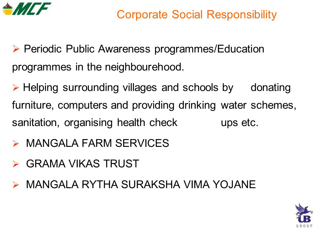 Corporate Social Responsibility  Periodic Public Awareness programmes/Education programmes in the neighbourehood.
